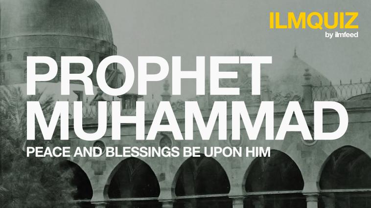 ilmquiz prophet muhammad